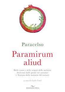 Librisulladiversita.it Paramirum aliud. Delle cause e delle origini delle malattie derivanti dalle prime tre sostanze e Trattato delle malattie del tartaro Image
