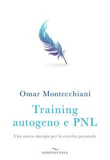 Training autogeno e PNL. Una nuova sinergia per la crescita personale.pdf