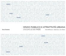 Spazio pubblico e attrattiva urbana. L'Isola e le sue piazze - Antonella Bruzzese,Giulia Gerosa,Luca Tamini - copertina