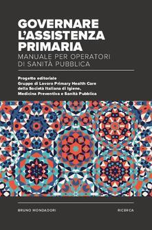 Governare l'assistenza primaria. Manuale per operatori di sanità pubblica - copertina