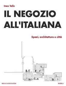 Librisulladiversita.it Il negozio all'italiana. Spazi, architetture e città Image