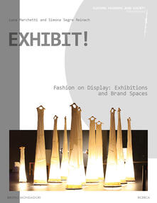 Exhibit! Fashion on display: exhibitions and brand spaces