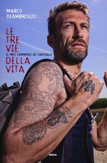 Promoartpalermo.it Le tre vie della vita. Il mio cammino di Santiago Image