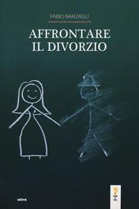 Affrontare il divorzio - Fabio Barzagli - copertina