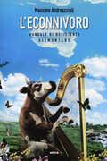 Libro L' econnivoro. Manuale di resistenza alimentare Massimo Andreuccioli