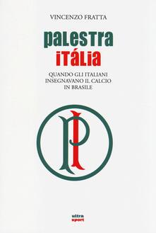 Palestra Italia. Quando gli italiani insegnavano il calcio in Brasile.pdf