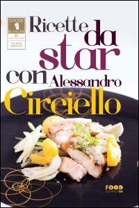 Ricette da star con Alessandro Circiello