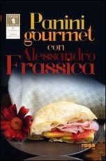 Libro Panini gourmet con Alessandro Frassica Mimmo Frassineti