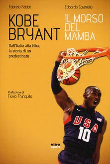 Kobe Bryant. Il morso del Mamba. DallItalia alla NBA, la storia di un predestinato.pdf