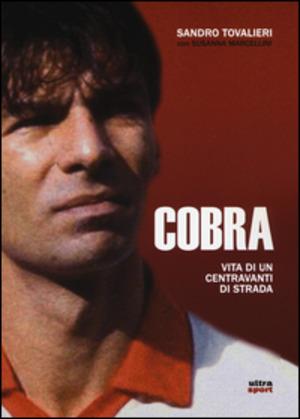 Cobra. Vita di un centravanti di strada