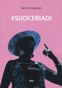 #suoceriadi - Torganizzi Serena - wuz.it
