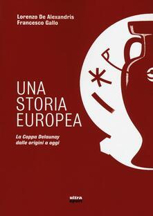 Una storia europea. La coppa Delaunay dalle origini a oggi.pdf