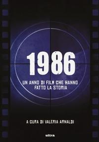 1986. Un anno di film che hanno fatto la storia - Arnaldi Valeria - wuz.it