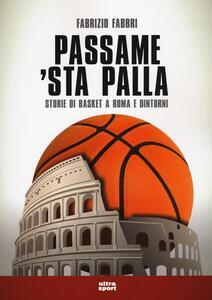 Passame 'sta palla. Storie di basket a Roma e dintorni