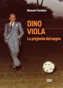 Antondemarirreguera.es Dino Viola. La prigionia del sogno Image