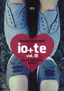 Promoartpalermo.it Io + te. Solo e soltanto amore. Vol. 3 Image