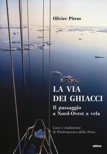 Mercatinidinataletorino.it La via dei ghiacci. Il passaggio a Nord-Ovest a vela Image