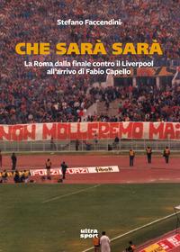 Che sarà sarà. La Roma contro il Liverpool all'arrivo di Fabio Capello - Faccendini Stefano - wuz.it