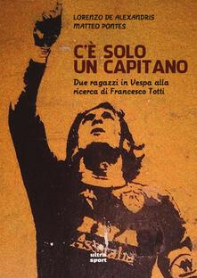 Antondemarirreguera.es C'è solo un capitano. Due ragazzi in Vespa alla ricerca di Francesco Totti Image