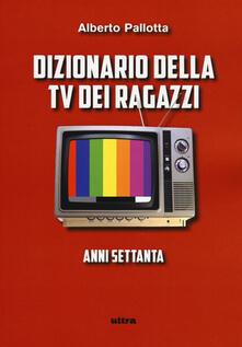 Nicocaradonna.it Dizionario della TV dei ragazzi. Anni settanta Image