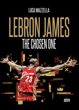 Lebron James. The Chosen One
