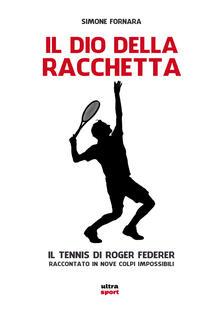 Winniearcher.com Il dio della racchetta. Il tennis di Roger Federer raccontato in nove colpi impossibili Image