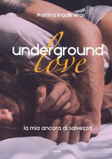 Adiaphora.it Underground love. La mia ancora di salvezza Image