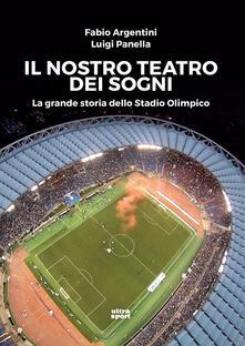 Winniearcher.com Il nostro teatro dei sogni. La grande storia dello Stadio Olimpico Image
