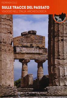 Museomemoriaeaccoglienza.it Sulle tracce del passato. Viaggio nell'Italia archeologica Image
