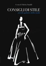 Libro Consigli di stile. Piccolo galateo della moda