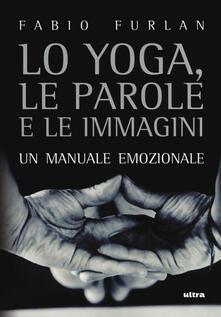 Voluntariadobaleares2014.es Lo yoga, le parole e le immagini. Un manuale emozionale Image