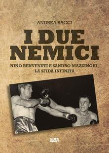 Winniearcher.com I due nemici. Nino Benvenuti e Sandro Mazzinghi, la sfida infinita Image