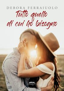 Tutto quello di cui ho bisogno. The Breathless Series. Vol. 1 - Debora Ferraiuolo - ebook