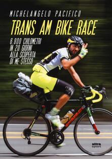Amatigota.it Trans Am Bike Race. 6800 chilometri in 20 giorni alla scoperta di me stesso Image