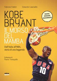 Ipabsantonioabatetrino.it Kobe Bryant. Il morso del Mamba. Dall'Italia alla NBA, la storia di un predestinato Image