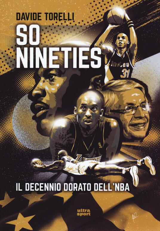 So nineties. Il decennio dorato dell'NBA - Davide Torelli - copertina