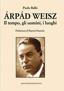 Librisulladiversita.it Árpád Weisz. Il tempo, gli uomini, i luoghi Image