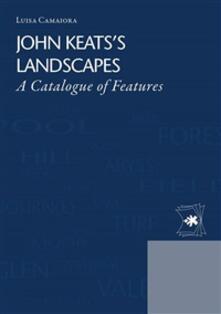 John Keats's landscapes. A catalogue of features