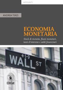 Ebook Economia monetaria. Stock di moneta, flussi monetari, tassi d'interesse e saldi finanziari Terzi, Andrea