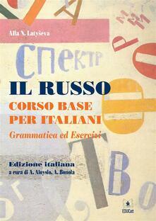 Il Russo. Corso base per italiani - Alla N. Latyseva - ebook