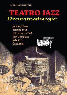 Teatro jazz. Drammaturgie - Guido Michelone - ebook