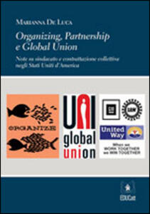 Organizing, partnership e global union. Ediz. italiana e inglese
