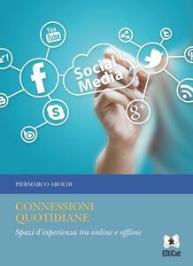 Connessioni quotidiane. Spazi d'esperienza tra online e offline