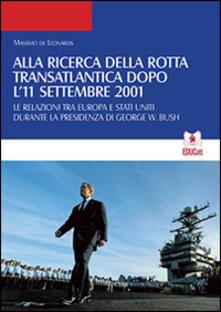 Alla ricerca della rotta transatlantica dopo l'11 settembre 2001 - Massimo De Leonardis - copertina