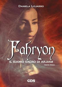 Ebook suono sacro di Arjiam. Fahryon. Vol. 1 Lojarro, Daniela