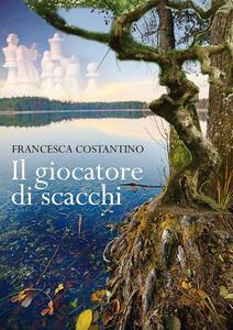 Il giocatore di scacchi - Francesca Costantino - copertina