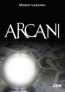 Libro Arcani Marco Lazzara