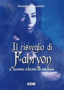 Il risveglio di Fahryon. Il suono sacro di Arjiam. Parte seconda - Daniela Lojarro - copertina