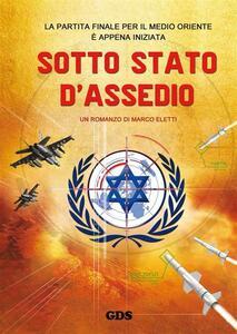 Sotto stato d'assedio - Marco Eletti - ebook
