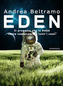 Eden. Il progetto che la NASA vuole nascondere a tutti i costi